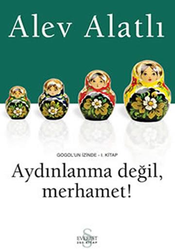 AYDINLANMA DEĞİL MERHAMET - GOGOL'UN İZİNDE I
