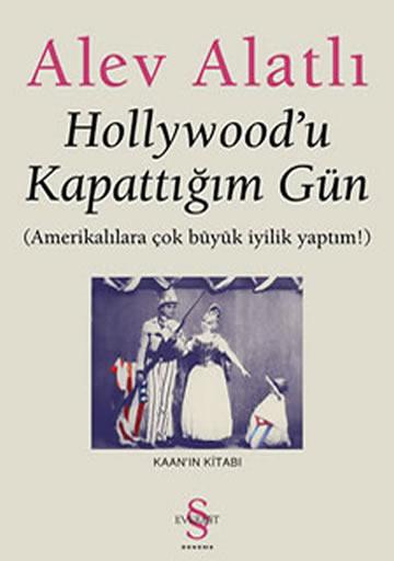 HOLLYWOOD'U KAPATTIĞIM GÜN