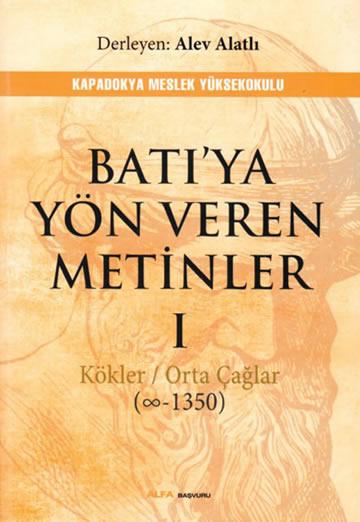 BATIYA YÖN VEREN METİNLER I