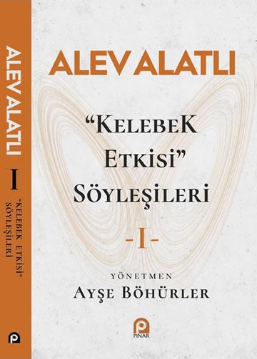 """""""KELEBEK ETKİSİ"""" SÖYLEŞİLERİ -I-"""
