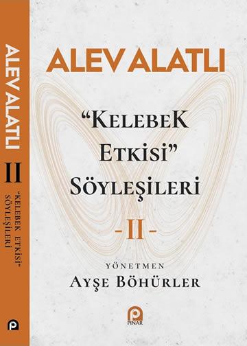 """""""KELEBEK ETKİSİ"""" SÖYLEŞİLERİ -II-"""